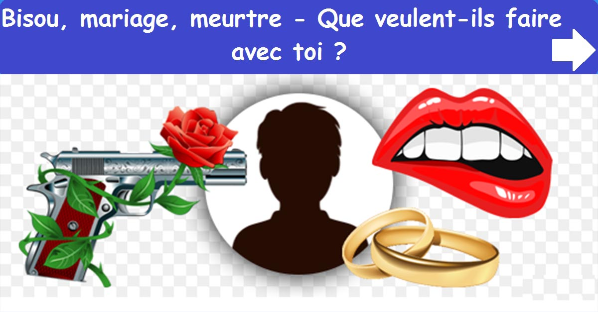 Bisou, mariage, meurtre ?